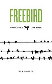 Freebird by Rick Shurtz