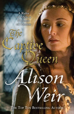 The Captive Queen by Alison Weir