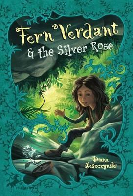 Fern Verdant & the Silver Rose by Diana Leszczynski image