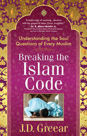 Breaking the Islam Code by J D Greear image