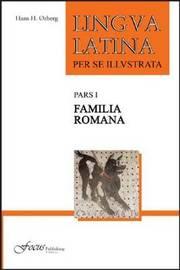 Lingua Latina - Familia Romana by Hans Henning Orberg