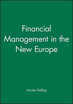 Financial Management in the New Europe by Morten Balling image