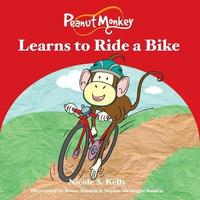 Peanut Monkey Learns to Ride a Bike by Nicole S. Kelly image