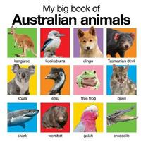 My Big Book of Australian Animals by Roger Priddy