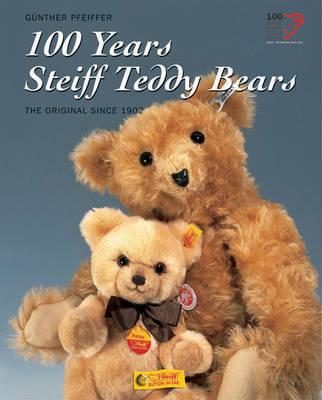 100 Years Steiff Teddy Bears by Gunther Pfeiffer