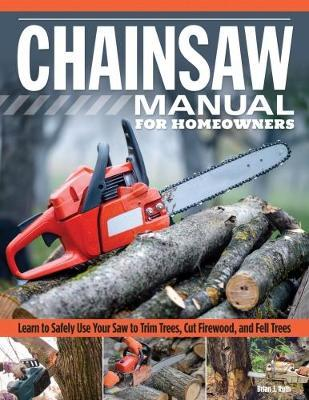 Chainsaw Manual for Homeowners by Brian J. Ruth image