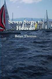 Seven Steps to Heaven by Brian Thomas image