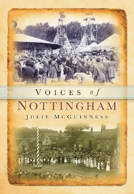 Voices of Nottinghamshire by Julie McGuinness image