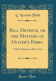 Bill Detrick, or the Mystery of Oliver's Ferry by A Newton Field image