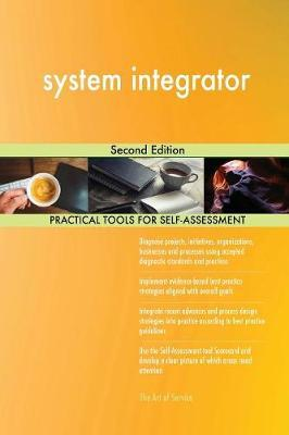 System Integrator Second Edition by Gerardus Blokdyk