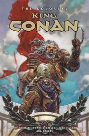 The Colossal King Conan by Timothy Truman