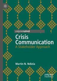 Crisis Communication by Martin N. Ndlela