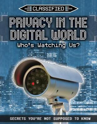 Privacy in the Digital World: Who's Watching Us? by Ellis Roxburgh