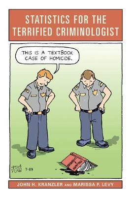Statistics for the Terrified Criminologist by John H. Kranzler