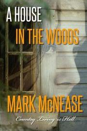 A House in the Woods by Mark McNease