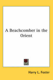 A Beachcomber in the Orient by Harry L. Foster image