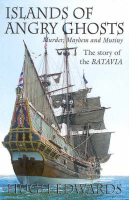 Islands of Angry Ghosts: The Story of the Batavia by Hugh Edwards image