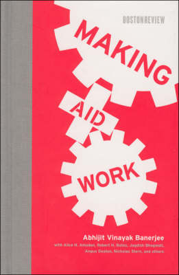 Making Aid Work by Abhijit Vinayak Banerjee