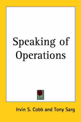 Speaking of Operations by Irvin S Cobb