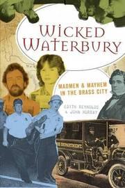 Wicked Waterbury by Edith Reynolds