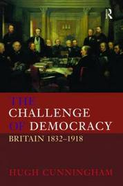 The Challenge of Democracy by Hugh Cunningham image