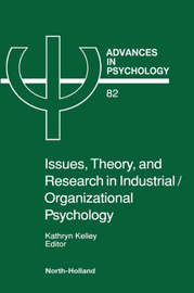 Issues, Theory, and Research in Industrial/Organizational Psychology: Volume 82