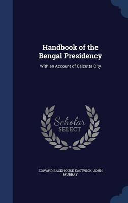 Handbook of the Bengal Presidency by Edward Backhouse Eastwick image