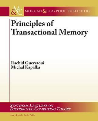 Principles of Transactional Memory by Rachid Guerraoui