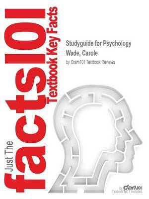 Studyguide for Psychology by Wade, Carole, ISBN 9780205873333 by Cram101 Textbook Reviews image