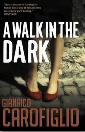 A Walk in the Dark by Gianrico Carofiglio image