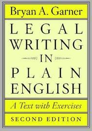 Legal Writing in Plain English by Bryan A Garner