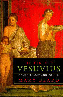 The Fires of Vesuvius by Mary Beard image