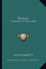 Rollo: Learning to Talk (1868) by Jacob Abbott