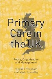 Primary Care in the UK by Stephen Peckham image