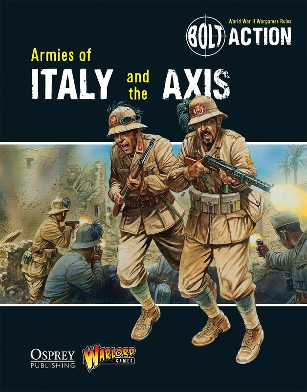 Bolt Action: Armies of Italy and the Axis by Warlord Games
