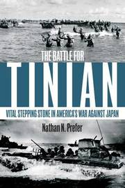 The Battle for Tinian by Nathan N. Prefer