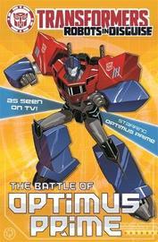 Transformers: The Battle Of Optimus Prime by John Sazaklis