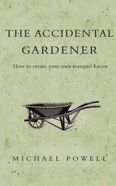 The Accidental Gardener by Michael Powell image