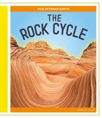 The Rock Cycle by Rebecca Felix