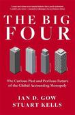 The Big Four: The Curious Past and Perilous Future of Global AccountingMonopoly by Stuart Kells