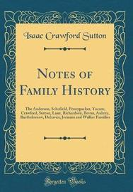 Notes of Family History by Isaac Crawford Sutton