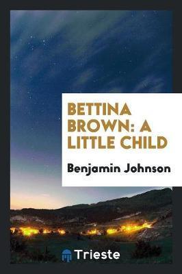 Bettina Brown by Benjamin Johnson
