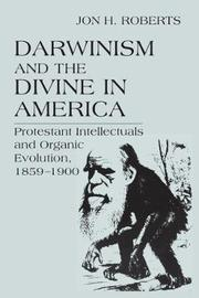 Darwinism and the Divine in America by Jon H Roberts