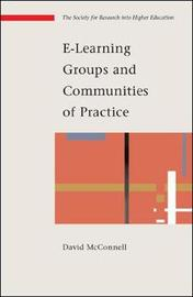 E-Learning Groups and Communities by David McConnell