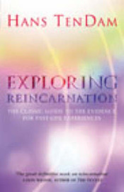 Exploring Reincarnation: The Classic Guide to the Evidence for Past-life Recall by Hans Ten Dam image