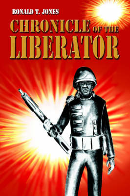 Chronicle of the Liberator by Ronald T. Jones image