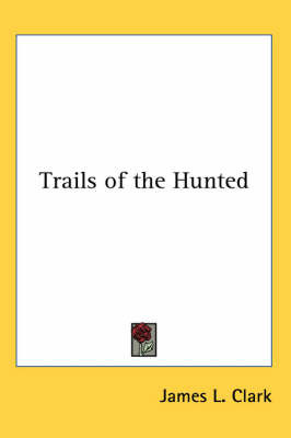 Trails of the Hunted by James L Clark image