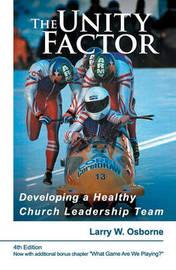 The Unity Factor by Larry W Osborne
