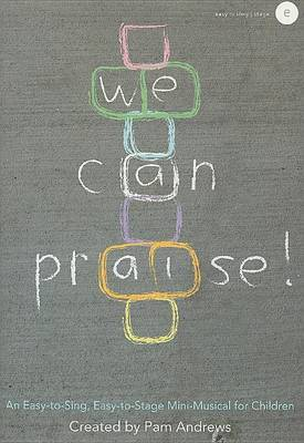 We Can Praise!: An Easy-To-Sing, Easy-To-Stage Mini-Musical for Children image