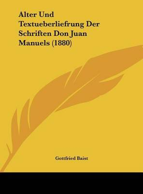 Alter Und Textueberliefrung Der Schriften Don Juan Manuels (1880) by Gottfried Baist image